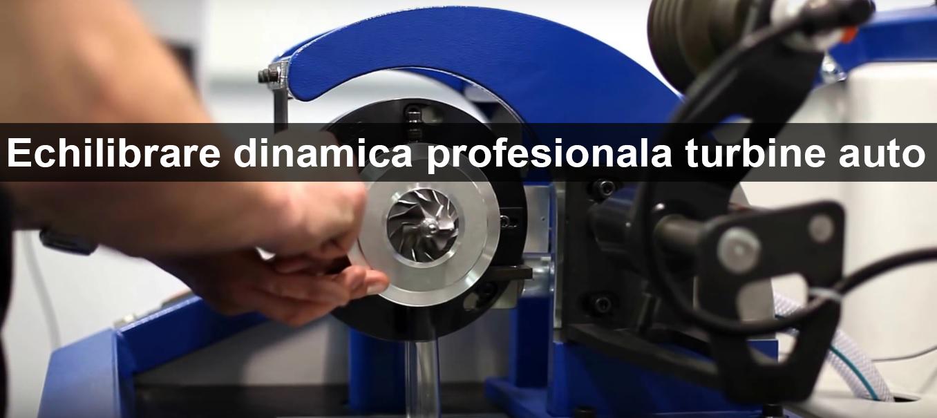 Echilibrare dinamica turbine auto Bucuresti